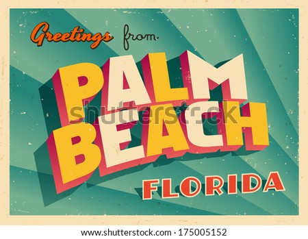 Vintage Touristic Greeting Card - Palm Beach, Florida - Vector EPS10. Grunge effects can be easily removed for a brand new, clean sign. - stock vector