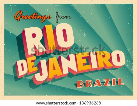Vintage Touristic Greeting Card - Rio De Janeiro, Brazil - Vector EPS10. Grunge effects can be easily removed for a brand new, clean sign.