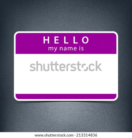 Violet color name tag blank sticker HELLO my name is. Rounded rectangular badge with black drop shadow on gray background with noise effect texture. Vector illustration design element 10 eps