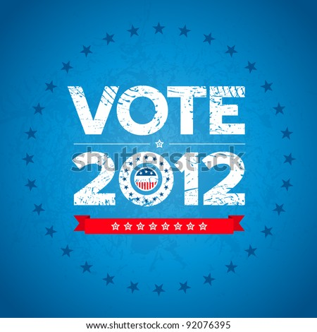 Vote election 2012 background with grunge texture - stock vector