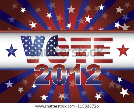 Vote Presidential Election 2012 Red White and Blue Stars Stripes Sun Rays US Flag Banner Vector Illustration - stock vector
