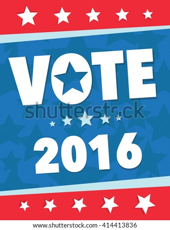 Vote 2016 red, white, and blue political poster - stock vector