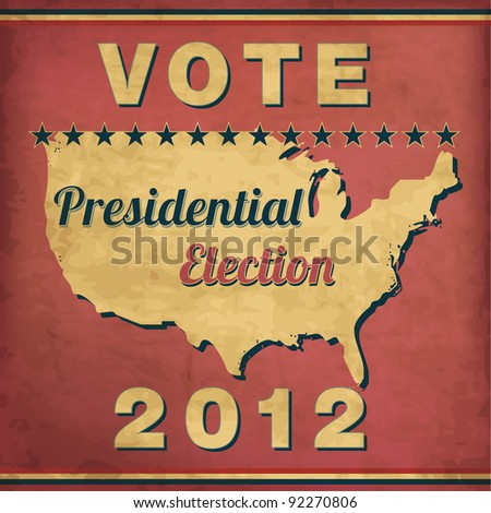 Vote - Vintage Presidential Election Design - stock vector