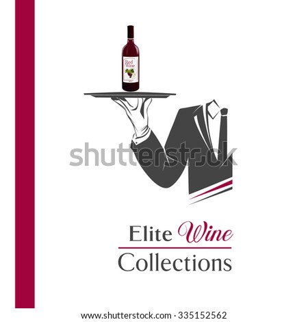 Waiter/butler holds a tray with a bottle of wine vector isolated. Classic banner/logo for restaurant/cafe menu and also wine list. Elite wine collections sign. Great design element for catering logo. - stock vector