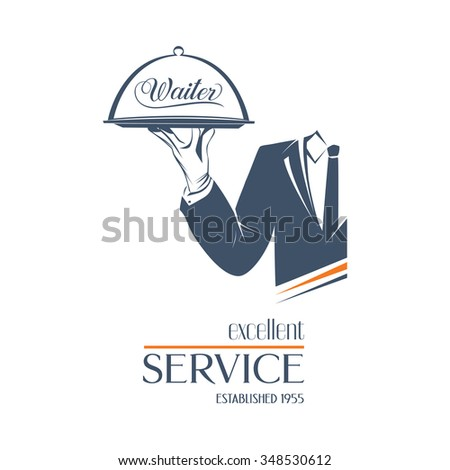 Waiter holds a tray with sign Waiter over white background. Simple illustration vector logo, isolated. Excellent service sign. Classic banner or label for restaurants, cafe and any business.  - stock vector