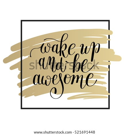 Wake Be Awesome Black White Lettering Stock Photo (Photo, Vector ...