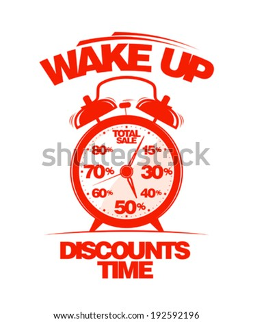Wake up, discounts time design template. - stock vector