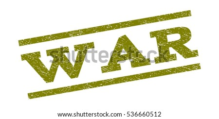 War watermark stamp. Text caption between parallel lines with grunge design style. Rubber seal stamp with dirty texture. Vector olive color ink imprint on a white background.
