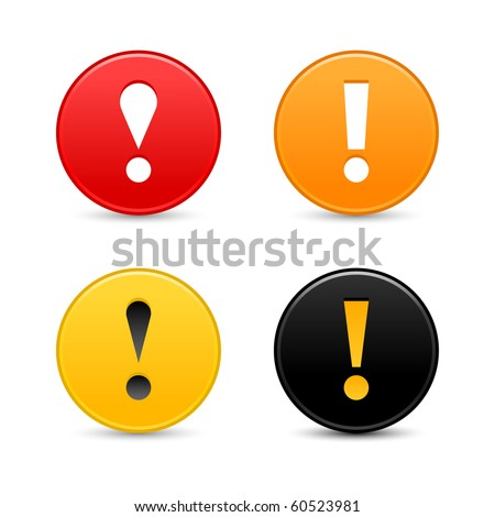 Warning attention sign with exclamation mark symbol. Colored round web 2.0 button with shadow on white background - stock vector