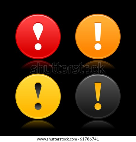 Warning attention sign with exclamation mark symbol. Colorful round web 2.0 button with reflection on black background - stock vector