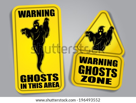 Warning Ghosts in this area Sign - stock vector