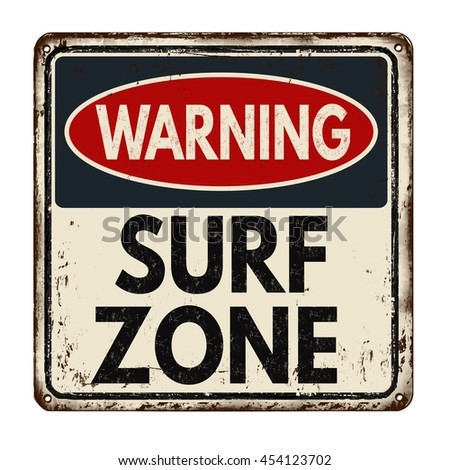 Warning surf zone vintage rusty metal sign on a white background, vector illustration - stock vector