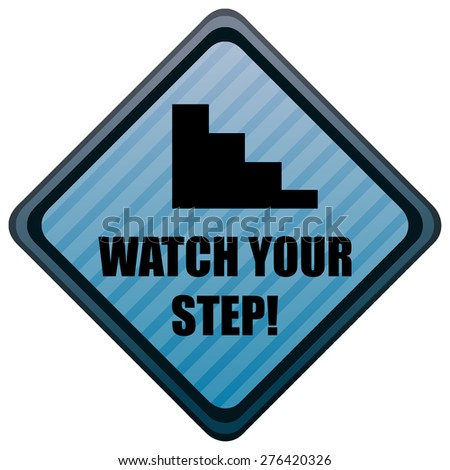 Watch Your Step Warning Diamond Shaped Sign, Vector Illustration. - stock vector