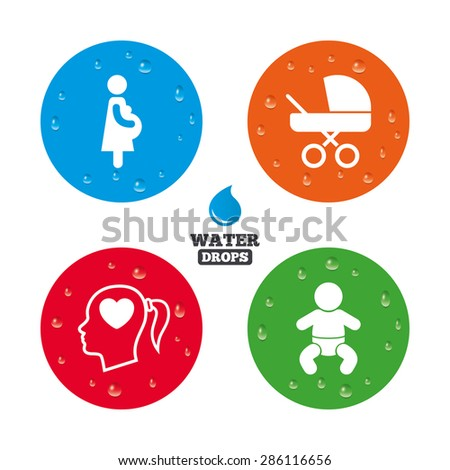 Water drops on button. Maternity icons. Baby infant, pregnancy and buggy signs. Baby carriage pram stroller symbols. Head with heart. Realistic pure raindrops on circles. Vector - stock vector