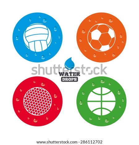 Water drops on button. Sport balls icons. Volleyball, Basketball, Soccer and Golf signs. Team sport games. Realistic pure raindrops on circles. Vector - stock vector