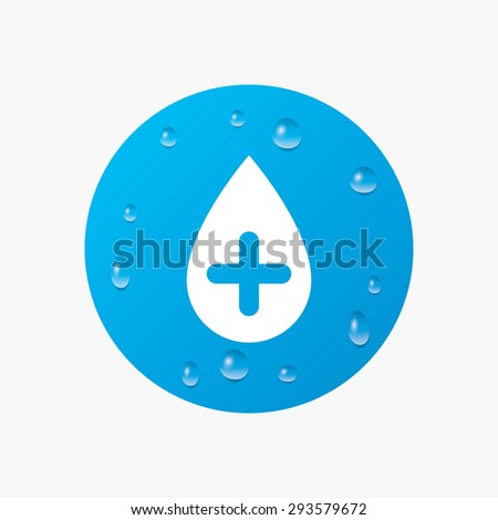 Water drops on button. Water drop with plus sign icon. Softens water symbol. Realistic pure raindrops. Blue circle. Vector - stock vector