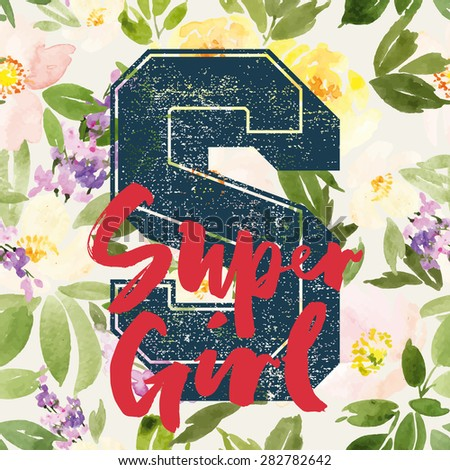 Watercolor background. Flowers. Hand lettering. Print for T-shirt with the letters. Modern design. Super girl. - stock vector
