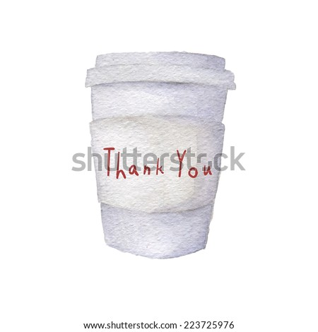 Watercolor coffee or tea to go, isolated on white, thank you words - stock vector