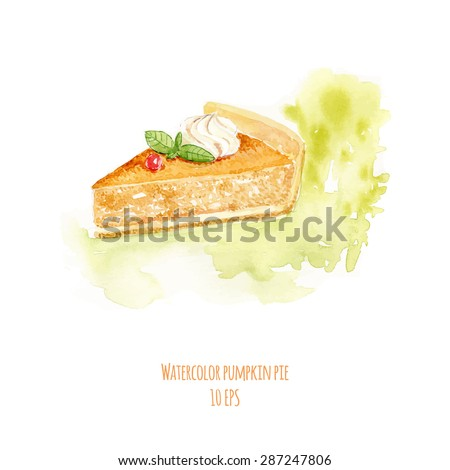 Watercolor dessert. Watercolor pumpkin pie. Hand drawn watercolor painting on white background. Vector illustration