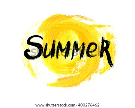 Watercolor Summer hand lettering vector. Yellow watercolor acrylic hand painted background. Perfect design element for greeting cards, posters and print invitations. Good print design element. - stock vector