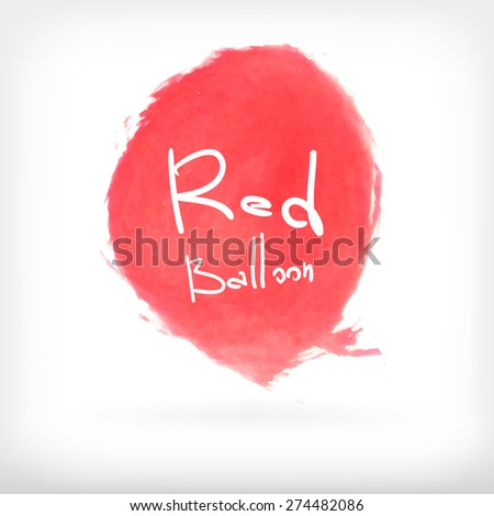 Watercolor vector illustration of red balloon brush banner with handwritten words Red Balloon on white background. - stock vector