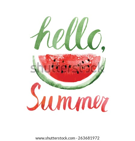 Watercolor  watermelons and lettering hello summer - stock vector