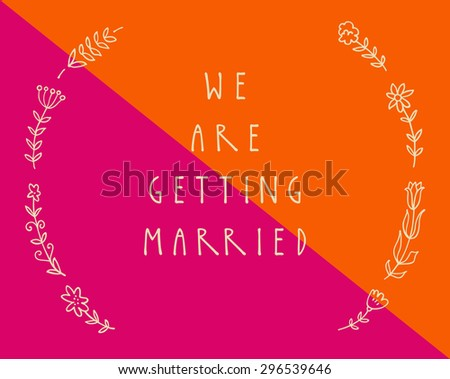 We are getting married. Vector wedding design template with ornate elements on colorful orange magenta background. Hand written inscription.Typographic poster, card, invitation. Lettering collection - stock vector