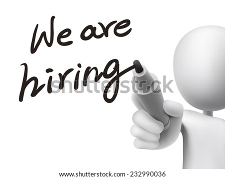 we are hiring words written by 3d man over transparent board - stock vector