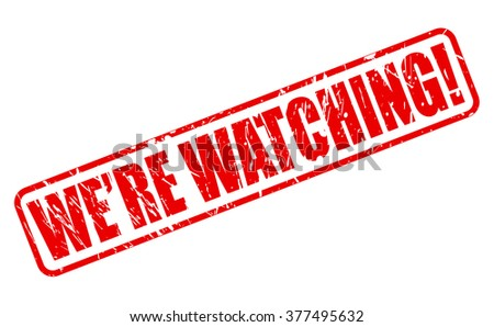 WE ARE WATCHING red stamp text on white - stock vector