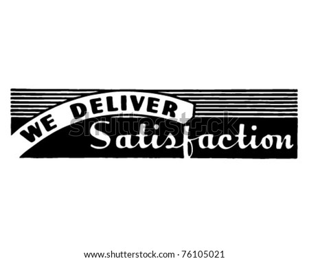 We Deliver Satisfaction - Retro Ad Art Banner - stock vector