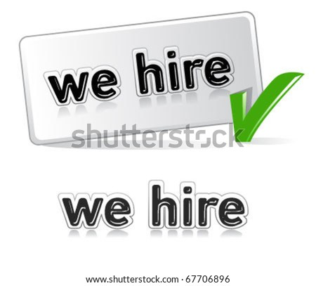 we hire  - sign for job and employment concepts - stock vector