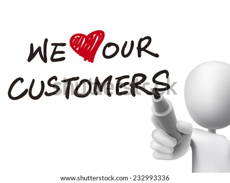 we love our customers words written by 3d man over transparent board - stock vector