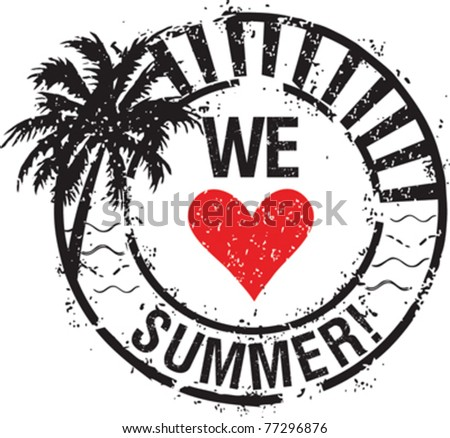 We Love Summer! - stock vector