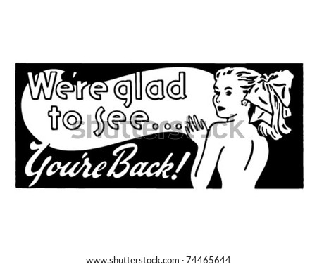 We're Glad To See You're Back 2 - Retro Ad Art Banner - stock vector