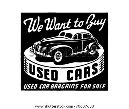 We Want To Buy Used Cars - Retro Ad Art Banner - stock vector