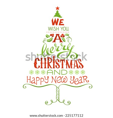 We Wish You a Merry Christmas and Happy New Year. Hand-written Christmas lettering isolated on white background.  - stock vector