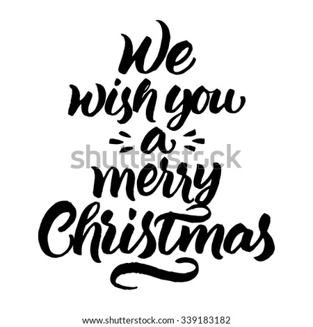 We wish you a merry Christmas! Hand painted lettering isolated on white background. - stock vector