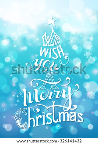 We Wish You a Merry Christmas. Merry Christmas Lettering on defocus background. Hand-written text with ornamental elements, snowflakes, star on the top. Bright blue background. - stock vector