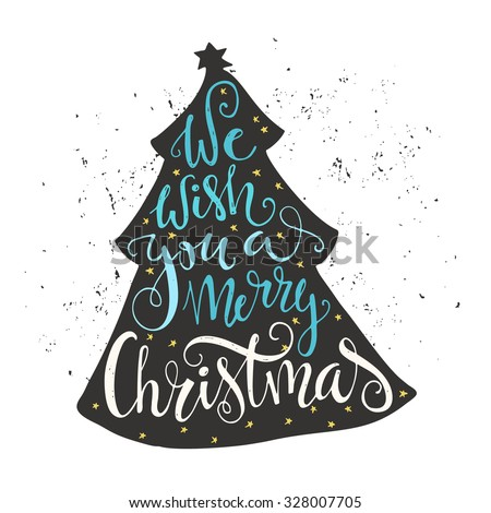 We Wish You A Merry Christmas   Quote In A Christmas Tree. Unique Lettering.