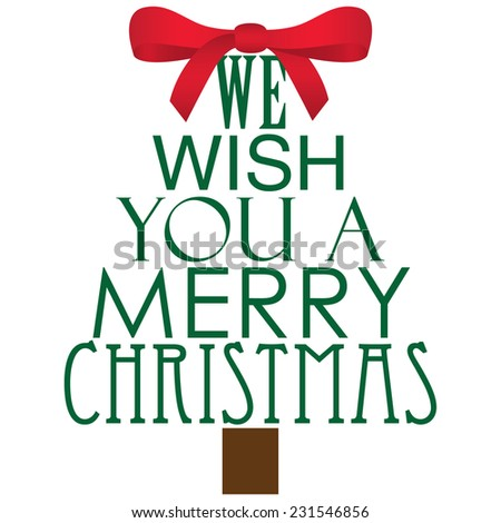 We Wish You a Merry Christmas Tree - with red bow on top - stock vector