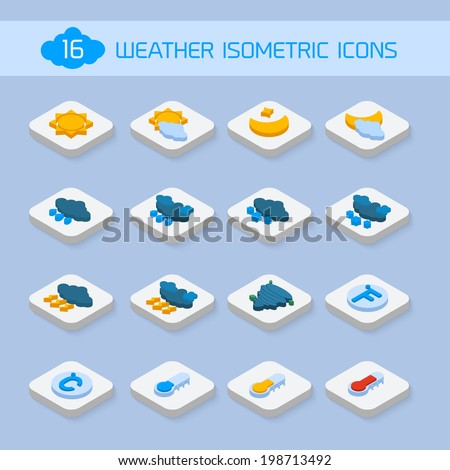 Weather forecast isometric icons buttons set for climate and temperature report vector illustration - stock vector