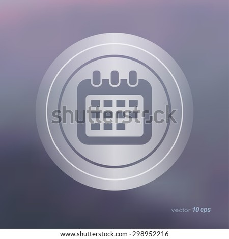 Web icon on the blurred background.Calendar Symbol. Vector illustration - stock vector