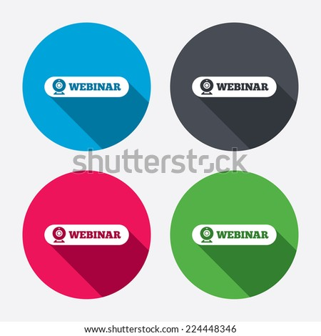 Webinar web camera sign icon. Online Web study symbol. Website e-learning navigation. Circle buttons with long shadow. 4 icons set. Vector