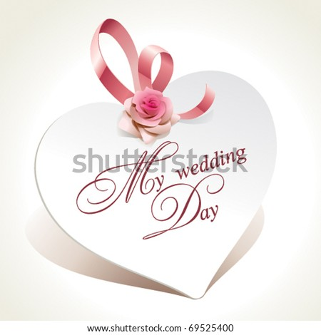 Wedding card in the form of heart with rose and pink ribbon. Vector illustration. - stock vector