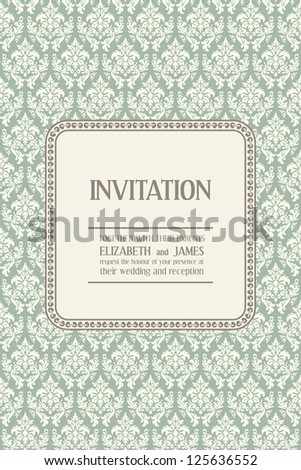 Wedding invitation in classical style. Seamless pattern using for the background. Text space with example