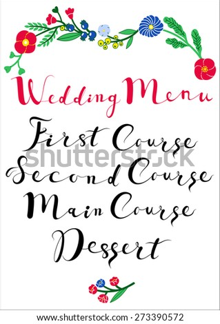 Wedding menu template. Bright  ornamental floral wedding menu. First, Second, Main Courses and Dessert. Vintage hipster retro wedding background.Wedding vector calligraphy and lettering. - stock vector