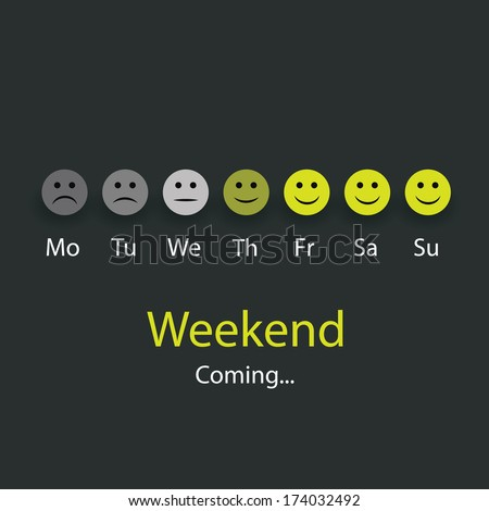 Weekend Coming - Design Concept with Smile Faces - stock vector