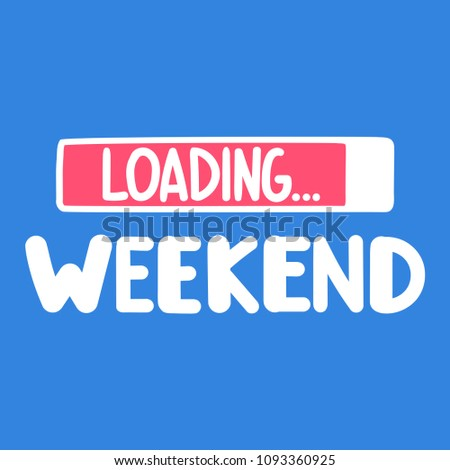 Weekend loading funny concept vector illustration stock vector weekend loading funny concept vector illustration on blue background voltagebd Choice Image