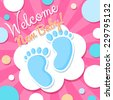 Welcome Baby Card. Pink cute vector illustration with baby sole - stock vector