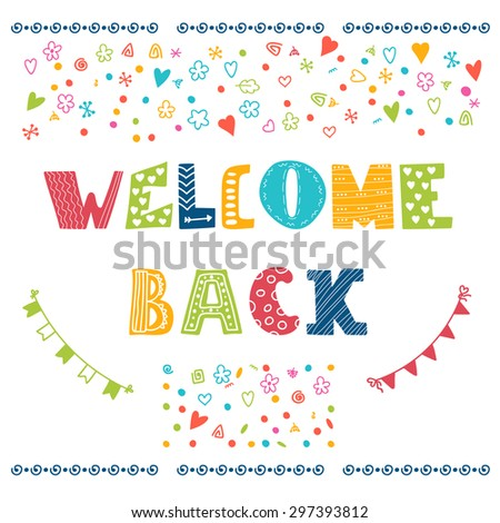 Welcome back lettering text. Hand drawn design elements. Vector illustration - stock vector